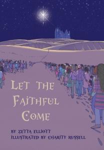 Let The Faithful Come, Zetta Elliott